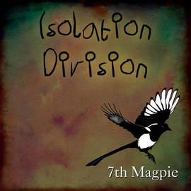 ISOLATION/DIVISION 7th Magpie
