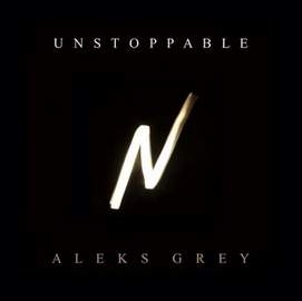 22/09/2015 : ALEKS GREY - Unstoppable
