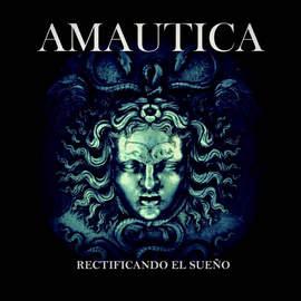 AMAUTICA Rectificando El Sueño (EP)