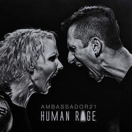 AMBASSADOR21 Human Rage