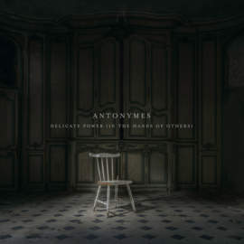 10/12/2016 : ANTONYMES - Delicate Powers (In the Hands of Others)