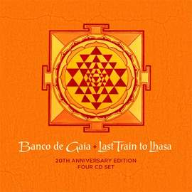 BANCO DE GAIA Last Train To Lhasa (deluxe)