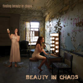 BEAUTY IN CHAOS Finding Beauty In Chaos
