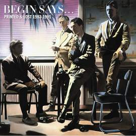 BEGIN SAYS Printed & Lost 1983-1991