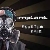 NEWS: Belgian electro act Implant breaks silence with brand new EP 'Phantom Pain'