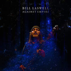 """10/08/2020 : BILL LASWELL - 'Sometimes thing sort of """"follow a path""""...'"""