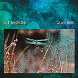 BILL NELSON Quiet Bells