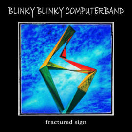 BLINKY BLINKY COMPUTERBAND Fractured Sign