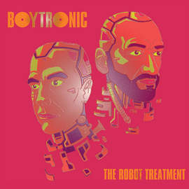 BOYTRONIC The Robot Treatment