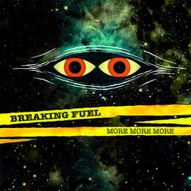 BREAKING FUEL More More More