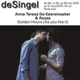 ANNE THERESA DE KEERSMAEKER & ROSAS Golden Hours (As you like it), Antwerpen, deSingel, 28/05/2015