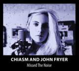 NEWS: Chiasm & John Fryer Announce The Release Of Debut Album Missed The Noise