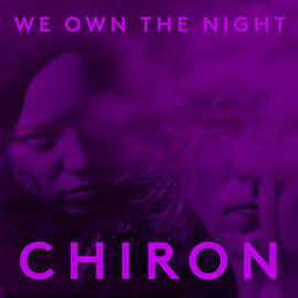 CHIRON We Own The Night