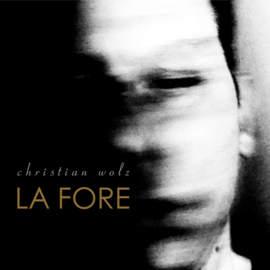 CHRISTIAN WOLZ La Fore