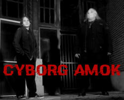 07/09/2021 : CYBORG AMOK - An Interview With Post-Punk / Gothic Duo, CYBORG AMOK