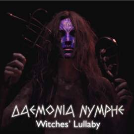19/04/2021 : DAEMONIA NYMPHE - Witches' Lullaby