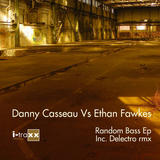 NEWS: DANNY CASSEAU vs ETHAN FAWKES 'Random Bass EP' (incl. Delectro rmx) out now!