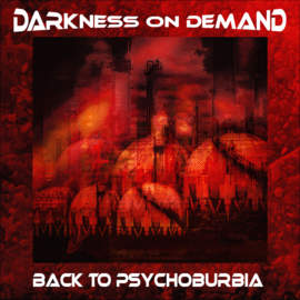 17/04/2018 : DARKNESS ON DEMAND - Back To Psychoburbia