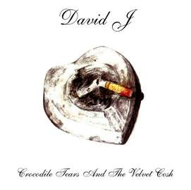DAVID J Crocodile Tears And The Velvet Cosh (Reissue)