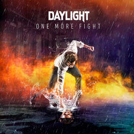 08/12/2016 : DAYLIGHT - One More Fight