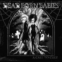 DEAD BORN BABIES
