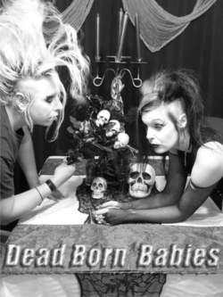 "31/07/2017 : DEAD BORN BABIES - 'They are about the livings who spoke us out. We adapted all the haunted and horror idioms to make them synonyms of ""politicians"", ""Global corporations"", ""society ""'"
