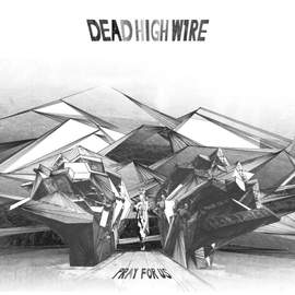 20/01/2019 : DEAD HIGH WIRE - Pray for us