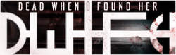 18/04/2017 : DEAD WHEN I FOUND HER - 'The universe of dark industrial music takes me somewhere I want to be'