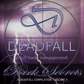 VARIOUS ARTISTS Deadfall Artist/Band Management: The Dark Secret Compilation Volume 3