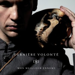 16/10/2012 : DERNIERE VOLONTE - In all forms of art, it's what you have in your heart that counts, your truth, your pure emotion...