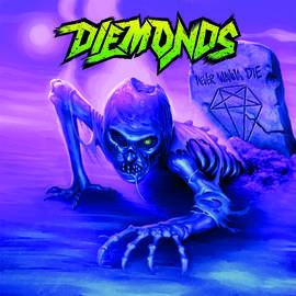 15/09/2015 : DIEMONDS - Never Wanna Die