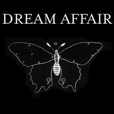 04/07/2011 : DREAM AFFAIR - I don't think generally people making dark-eighties-influenced nowadays are in the same setting or state of mind as those before them.
