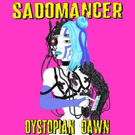 SADOMANCER Dystopian Dawn