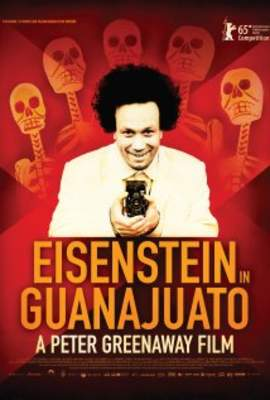 12/07/2015 : PETER GREENAWAY - Eisenstein In Guanajuato