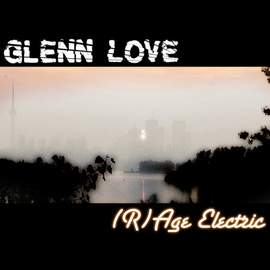 GLENN LOVE (R)age Electric (EP)