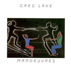 09/12/2016 : GREG LAKE - Remastered: Greg Lake (1981) en Manoeuvres (1983)