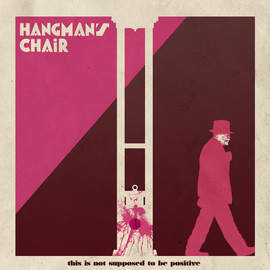 06/10/2015 : HANGMAN'S CHAIR - This is not Supposed to be Positive