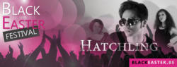 03/03/2015 : HATCHLING - We bring a mix of fast and loud electropunk versus deep and dark synthpop that perfectly fits my moodswings