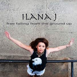 27/09/2015 : ILANA J - Free Falling From The Ground Up