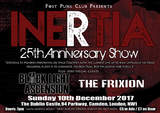 NEWS: INERTIA: 25TH ANNIVERSARY SHOW IN LONDON 10.12.17 + video for single from new album out now