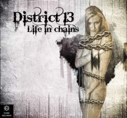 """23/06/2018 : DISTRICT 13 - Many have a """"life in chains"""", each for themselves.[...] Many would like to be free, but they are trapped."""
