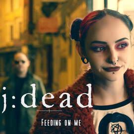 J:DEAD Feeding on me