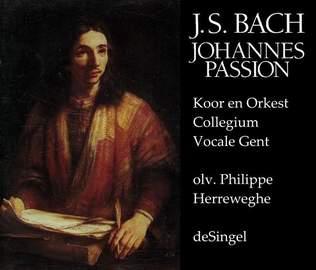 JOHANN SEBASTIAN BACH St. John Passion BWV 245 (Koor & Orkest Collegium Vocale Gent o.l.v. Ph.Herreweghe, Antwerpen, deSingel, 1/04/2015)