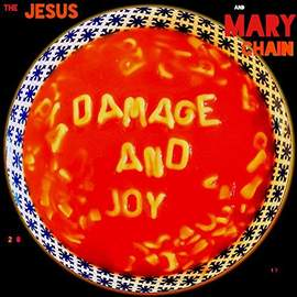 JESUS AND MARY CHAIN Damage and Joy