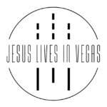 01/05/2019 : JESUS LIVES IN VEGAS - Jesus Lives In Vegas
