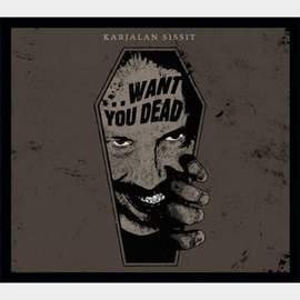 KARJALAN SISSIT Want You Dead…