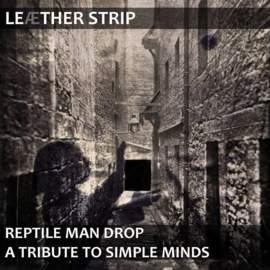 LEAETHER STRIP Reptile Man Drop: A Tribute To Simple Minds