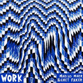 MARCUS MARR & CHET FAKER Work (EP)