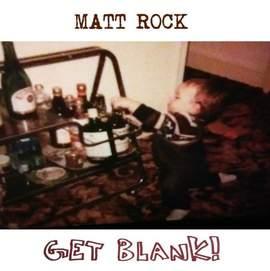 MATT ROCK Get Blank