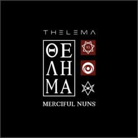 MERCIFUL NUNS Thelema VIII